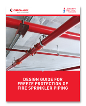 Chromalox's Freeze Protection of Fire Sprinkler Piping Design Guide